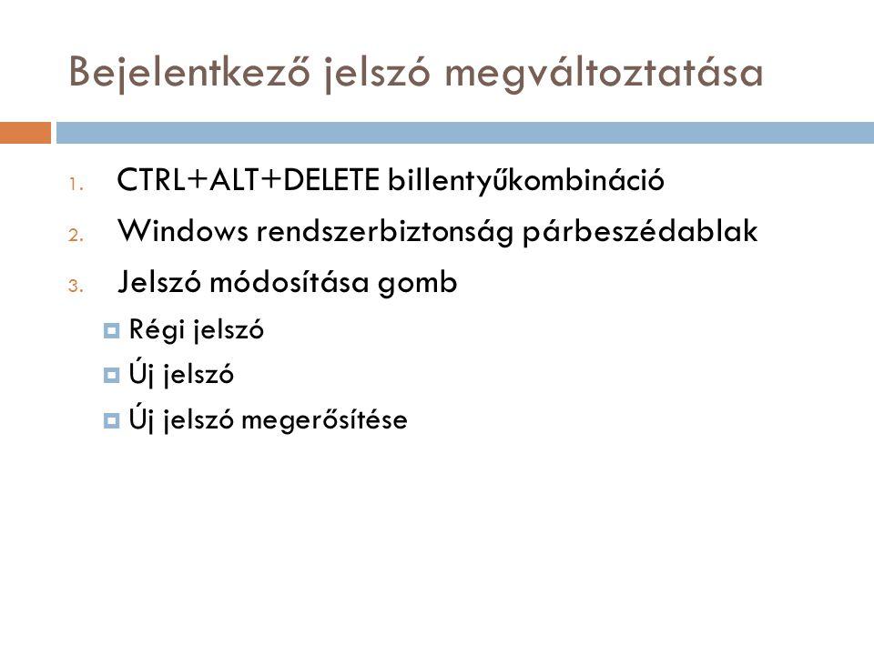 Bejelentkező jelszó megváltoztatása 1. CTRL+ALT+DELETE billentyűkombináció 2.
