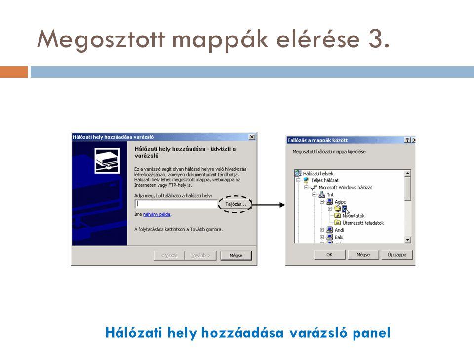 Megosztott mappák elérése 3. Hálózati hely hozzáadása varázsló panel
