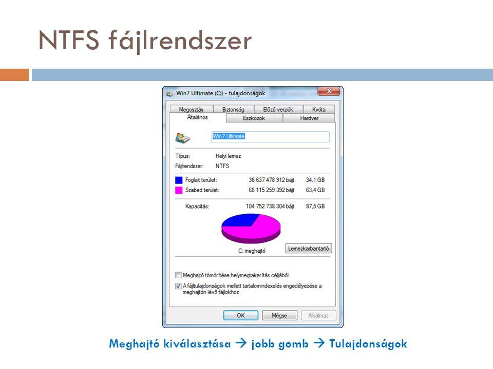 NTFS fájlrendszer Meghajtó kiválasztása  jobb gomb  Tulajdonságok