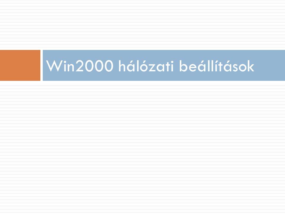 Win2000 hálózati beállítások