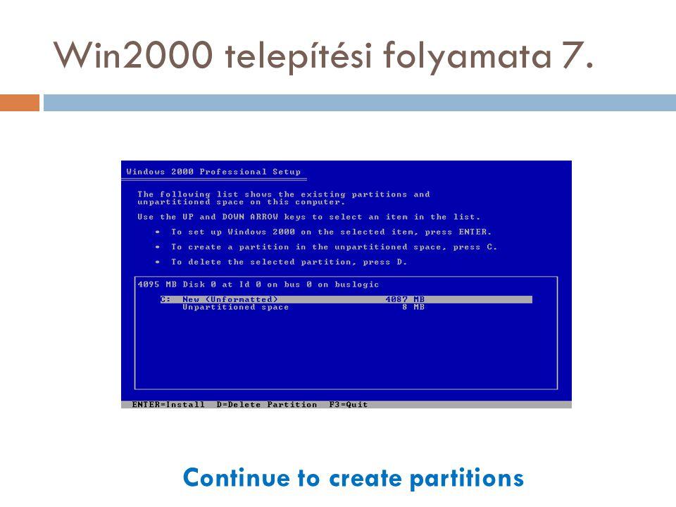 Win2000 telepítési folyamata 8. Format the partition