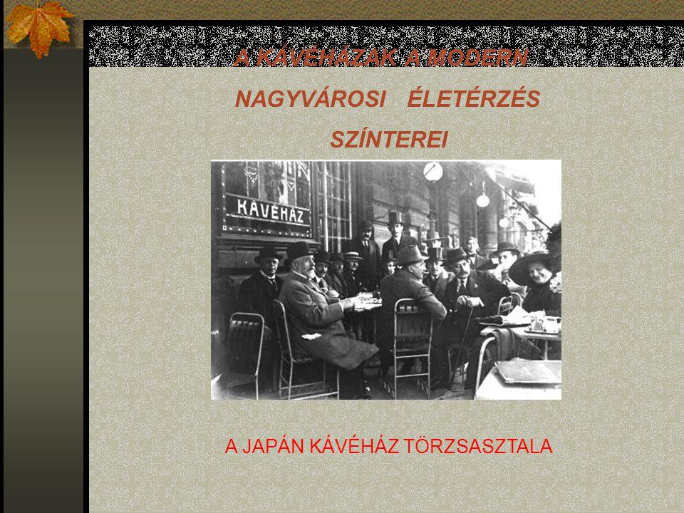 A KÁVÉHÁZAK A MODERN NAGYVÁROSI ÉLETÉRZÉS SZÍNTEREI A JAPÁN KÁVÉHÁZ TÖRZSASZTALA