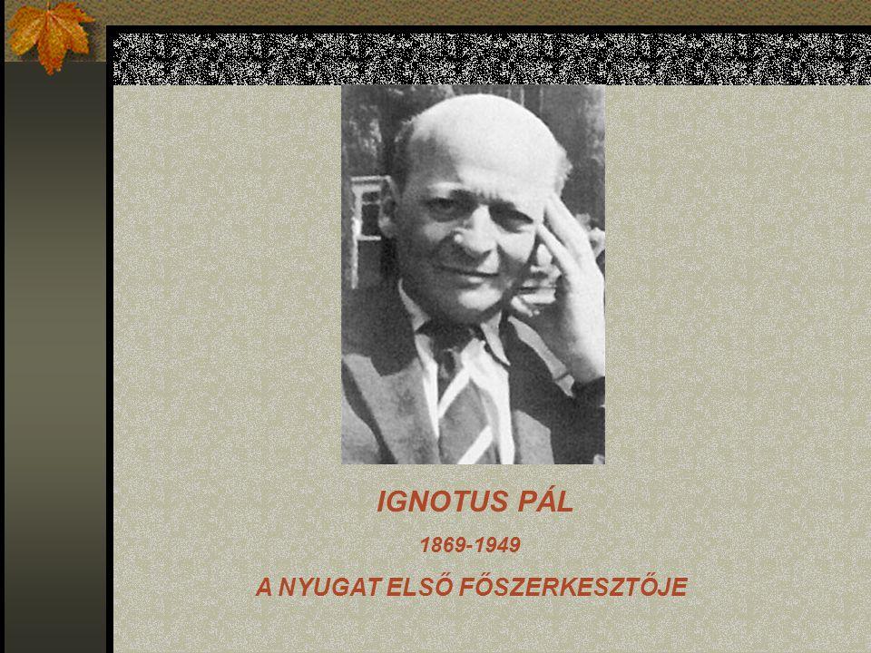 IGNOTUS PÁL 1869-1949 A NYUGAT ELSŐ FŐSZERKESZTŐJE