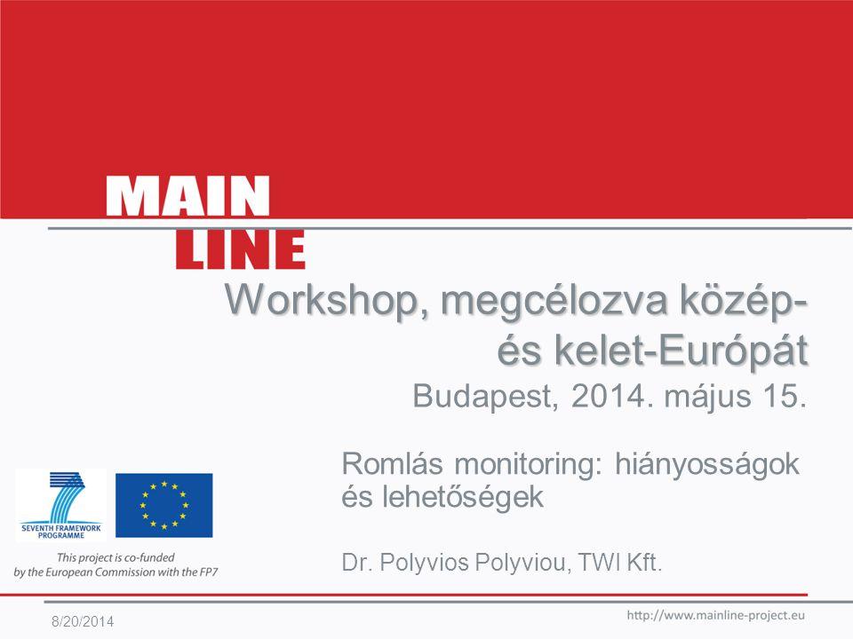 Feladat 4.3 (folyamatban) – áttekintés 8/20/2014 Feladat 4.3: Eset tanulmány /Hitelesítés –Hónap24-36; Résztvevők Participants: SKM, MÁV, TWI –Elvégezni hitelesítési gyakorlatot legalább egy vasúti hídon és egy földmunka vagyoneszközön, amiket a konzorcium választ ki –Mennyiségileg meghatározni az optimális M&E rendszerek előnyeit annak érdekében, hogy segítsük a megértésüket D4.2 jelentés –Jelentés az eset tanulmányokról (legalább 2 a DoW szerint) –Szolgáltatni bizonyítékot, hogy a javított monitoring és vizsgálat hogyan tudja támogatni a költség-hatékony kockázat alapú vagyoneszköz kezelést