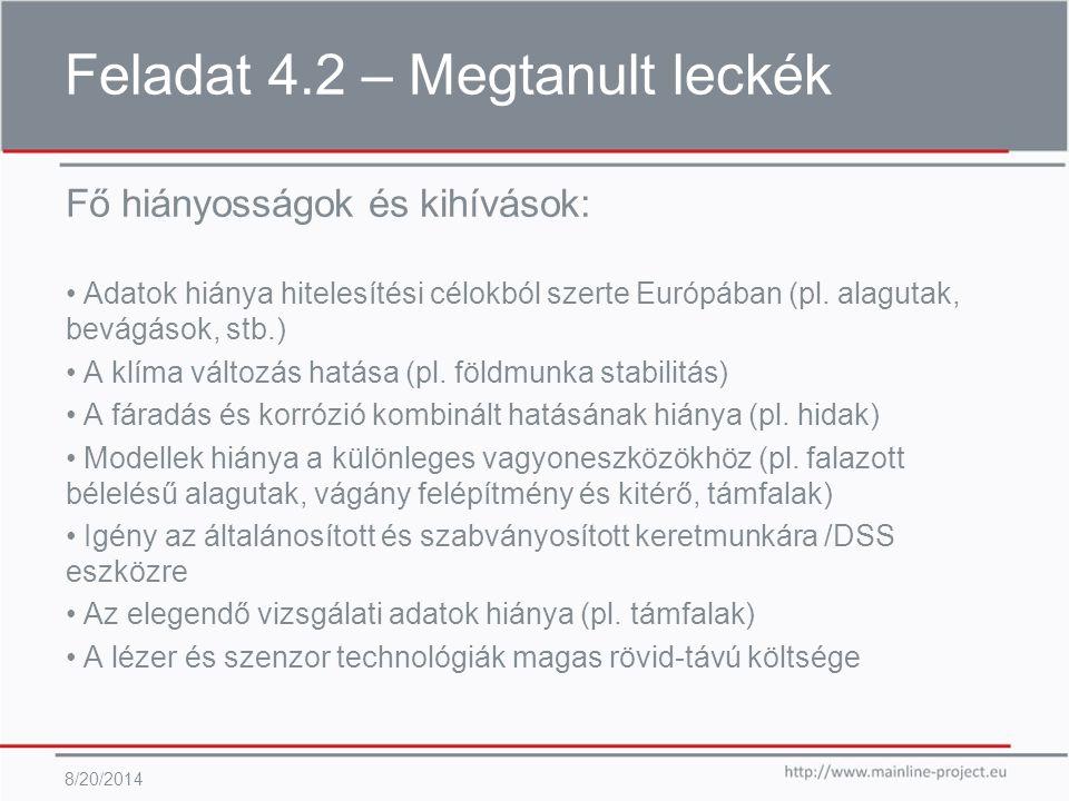 Feladat 4.2 – Megtanult leckék 8/20/2014 Fő hiányosságok és kihívások: Adatok hiánya hitelesítési célokból szerte Európában (pl.