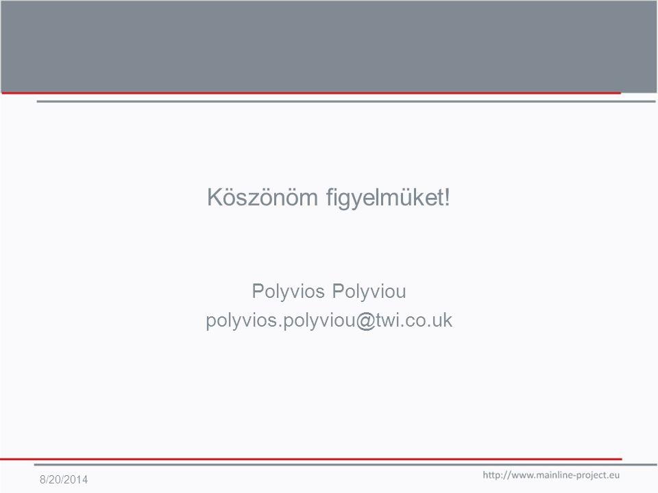 Köszönöm figyelmüket! Polyvios Polyviou polyvios.polyviou@twi.co.uk