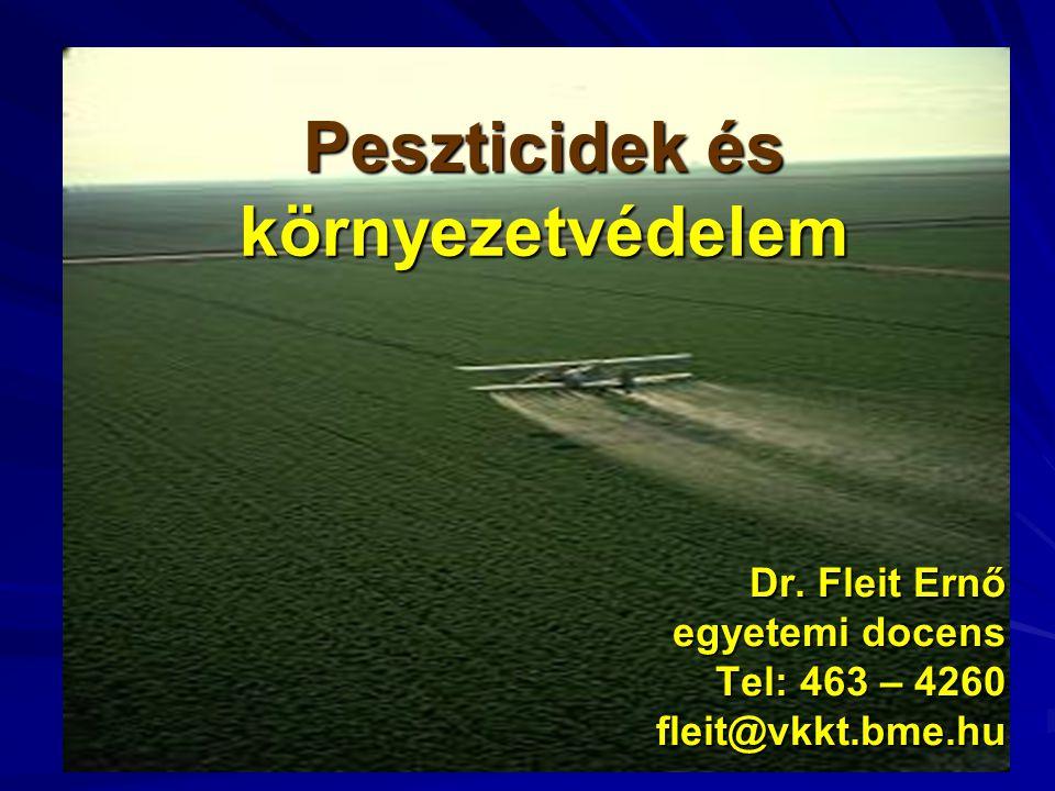 Peszticidek és környezetvédelem Dr. Fleit Ernő egyetemi docens Tel: 463 – 4260 fleit@vkkt.bme.hu