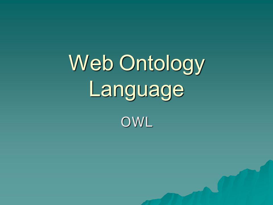 RDF emlékeztető  Nagyon egyszerű ontológialeíró nyelv  Erőforrások közötti kapcsolatrendszer leírására  Jelentés a kapcsolatrendszerből ered (szemantika)