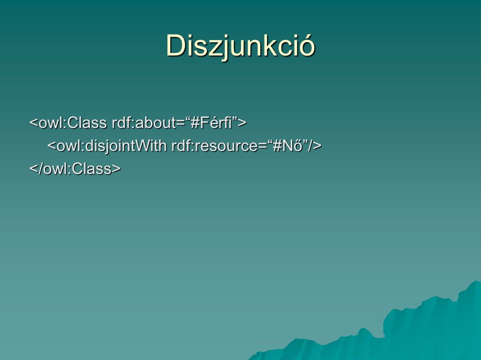Diszjunkció </owl:Class>
