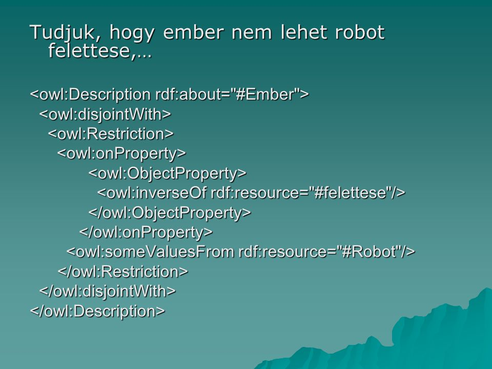 Tudjuk, hogy ember nem lehet robot felettese,… </owl:onProperty> </owl:Description>