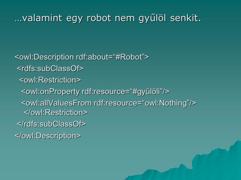 …valamint egy robot nem gyűlöl senkit. </owl:Description>