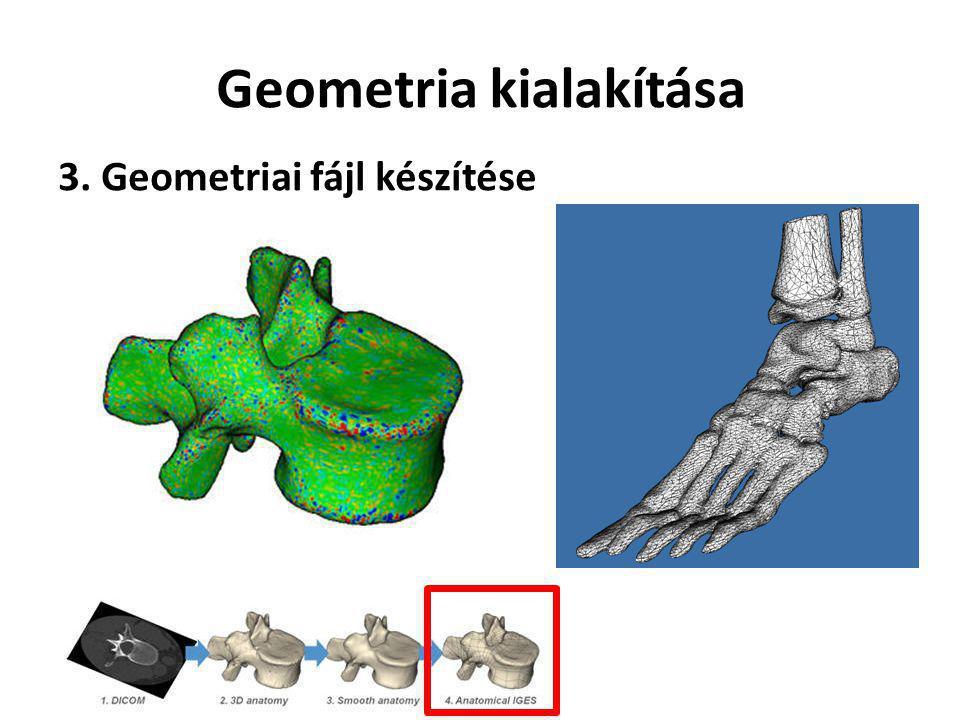Geometria kialakítása 3. Geometriai fájl készítése