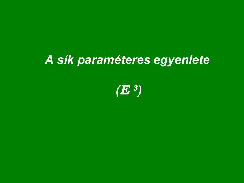 A sík paraméteres egyenlete ( E 3 )