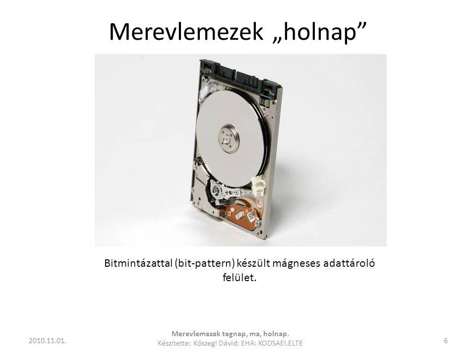 """Merevlemezek """"holnap"""" 2010.11.01.6 Merevlemezek tegnap, ma, holnap. Készítette: Kőszegi Dávid; EHA: KODSAEI.ELTE Bitmintázattal (bit-pattern) készült"""