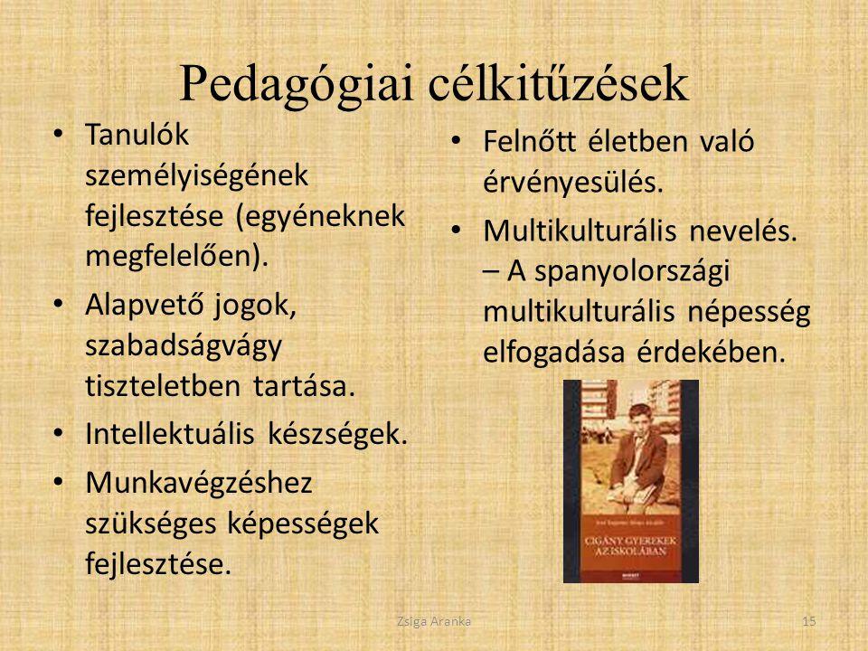 Pedagógiai célkitűzések Tanulók személyiségének fejlesztése (egyéneknek megfelelően).