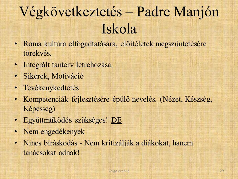 Végkövetkeztetés – Padre Manjón Iskola Roma kultúra elfogadtatására, előítéletek megszűntetésére törekvés.
