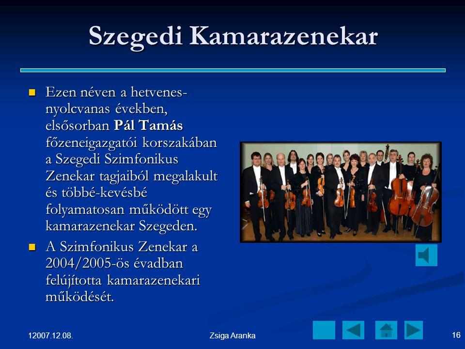 12007.12.08. 15 Zsiga Aranka Szegedi Nemzeti Színház A színház rengetek érdekes és nagyon szép darabbal várja az érdeklődőit. A színház rengetek érdek
