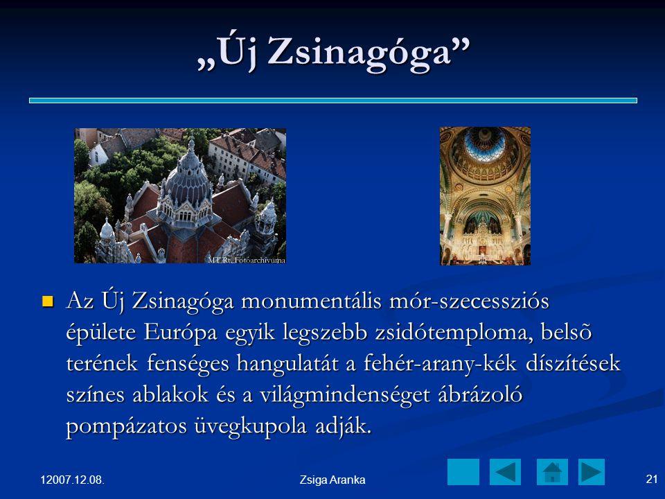 """12007.12.08. 20 Zsiga Aranka """"Régi"""" Zsinagóga A hitközösség új imaházát, amelyet a köztudatban tévesen Ózsinagógának is neveznek 1843.május 19- én ava"""