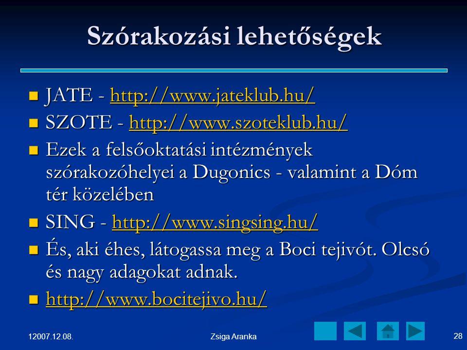 12007.12.08. 27 Zsiga Aranka Mars tér és szórakozóhelyek itt is, ott is A Mars téren található a Volán Buszpályaudvara, a Szeged környéki községekbe é