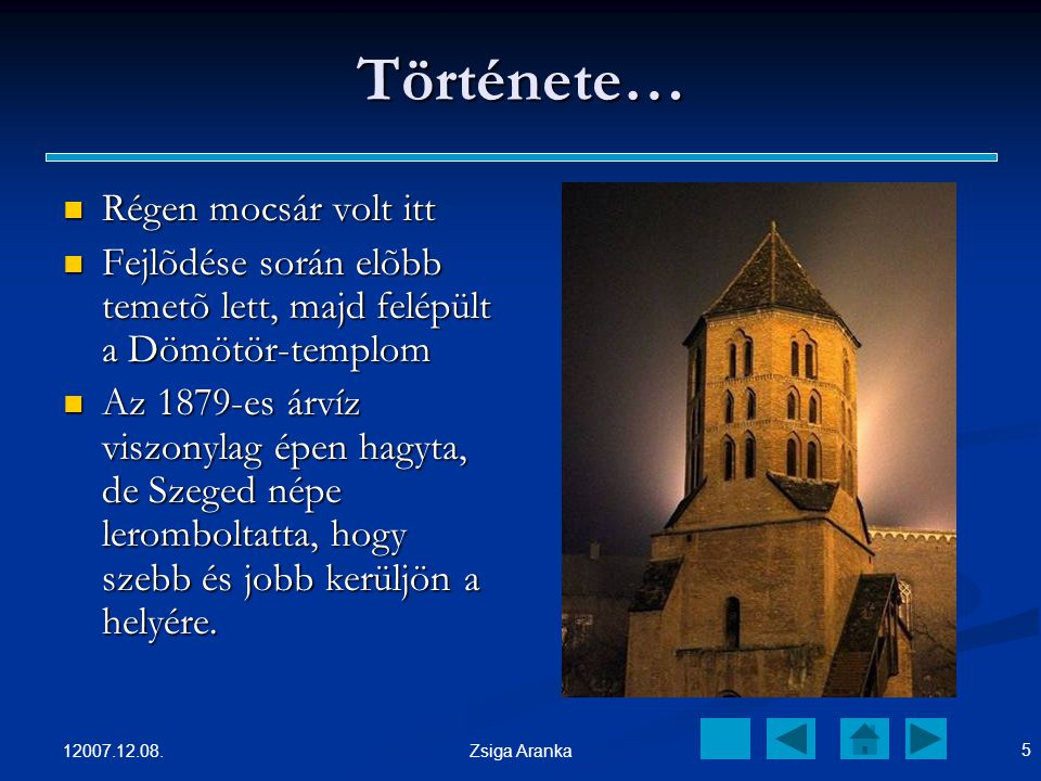 12007.12.08. 4 Zsiga Aranka Fogadalmi templom - Dóm Mindenki kedvence, a Dóm. Szeged egyik jelképe. Egy (nyomtatásban megjelent) vélemény szerint: