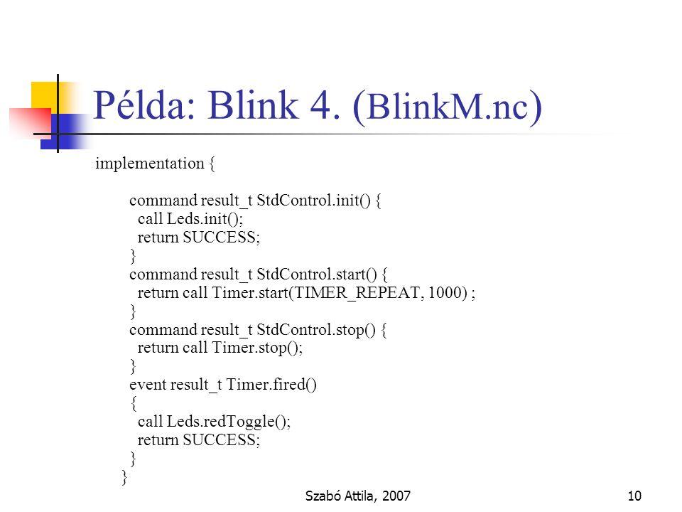 Szabó Attila, 200710 Példa: Blink 4.
