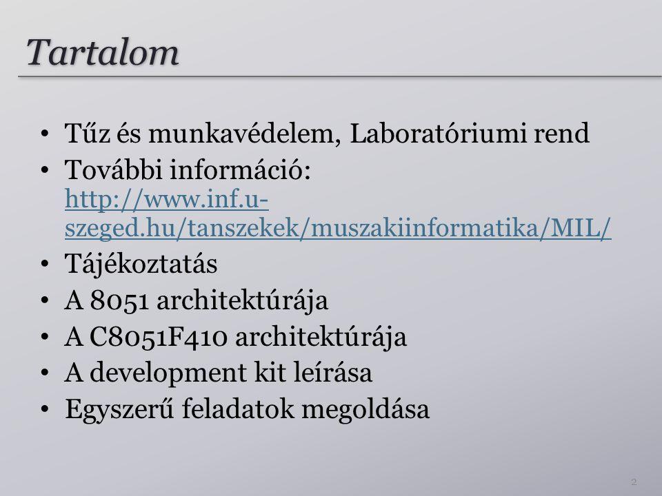 Tartalom Tűz és munkavédelem, Laboratóriumi rend További információ: http://www.inf.u- szeged.hu/tanszekek/muszakiinformatika/MIL/ http://www.inf.u- s