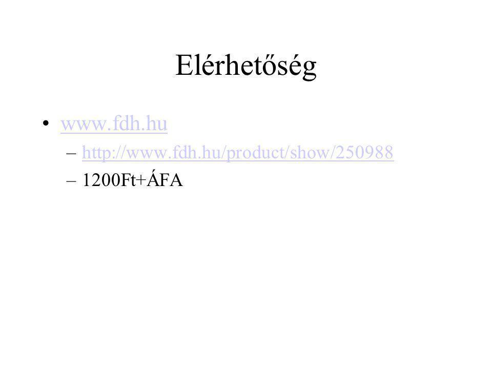 Elérhetőség www.fdh.hu –http://www.fdh.hu/product/show/250988http://www.fdh.hu/product/show/250988 –1200Ft+ÁFA