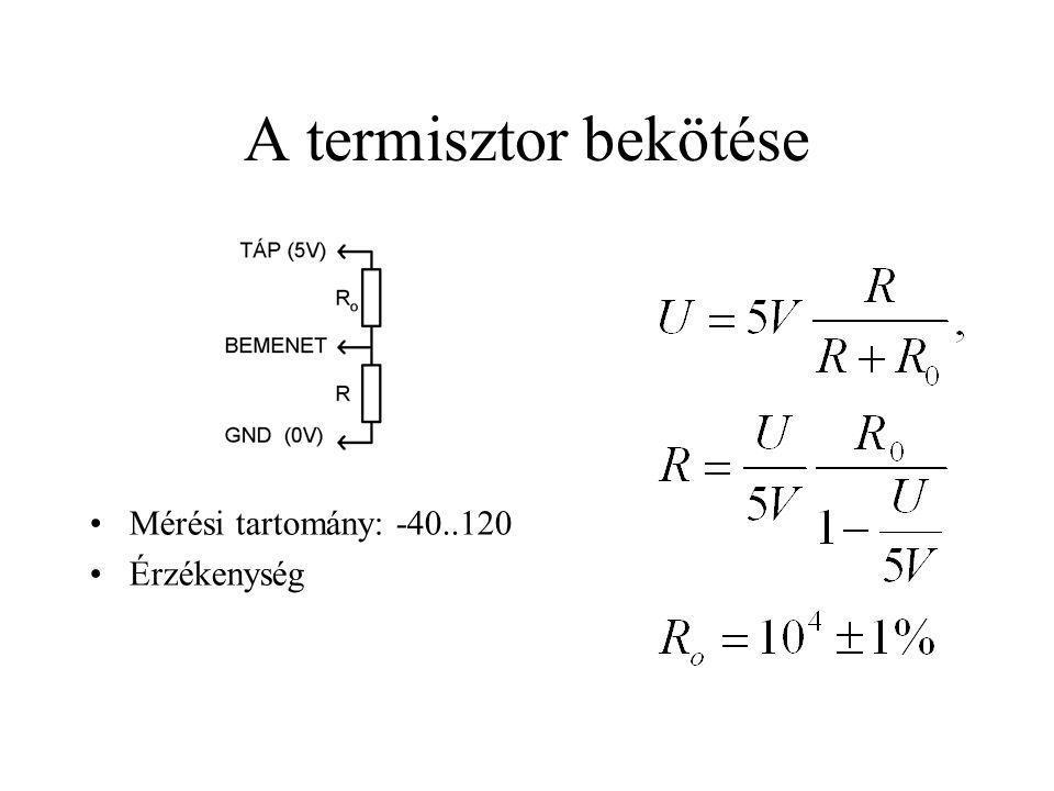 A termisztor bekötése Mérési tartomány: -40..120 Érzékenység