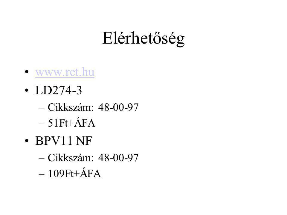 Elérhetőség www.ret.hu LD274-3 –Cikkszám: 48-00-97 –51Ft+ÁFA BPV11 NF –Cikkszám: 48-00-97 –109Ft+ÁFA