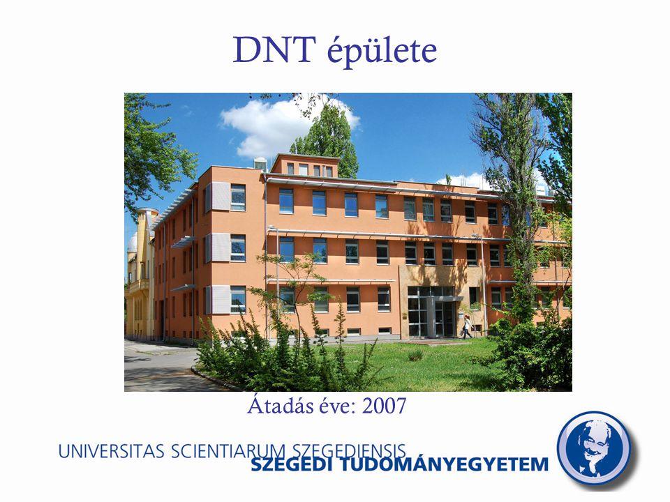 DNT épülete Átadás éve: 2007
