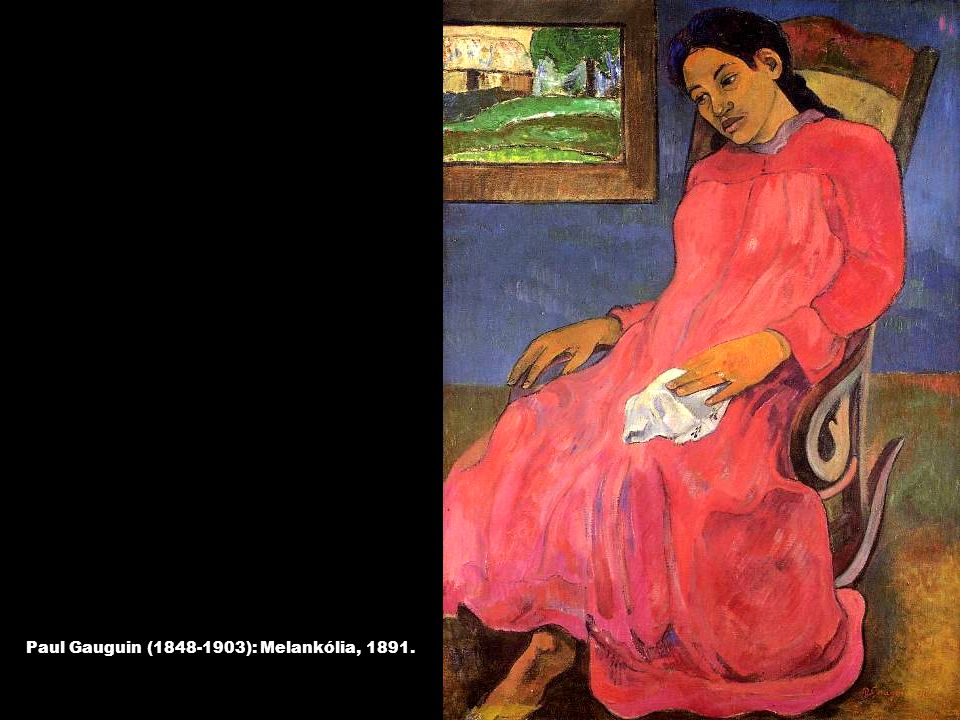 Paul Gauguin (1848-1903): Melankólia, 1891.