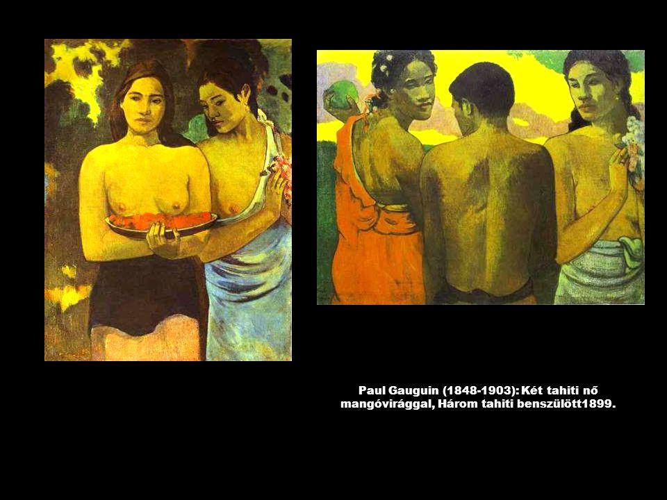 Paul Gauguin (1848-1903): Két tahiti nő mangóvirággal, Három tahiti benszülött1899.