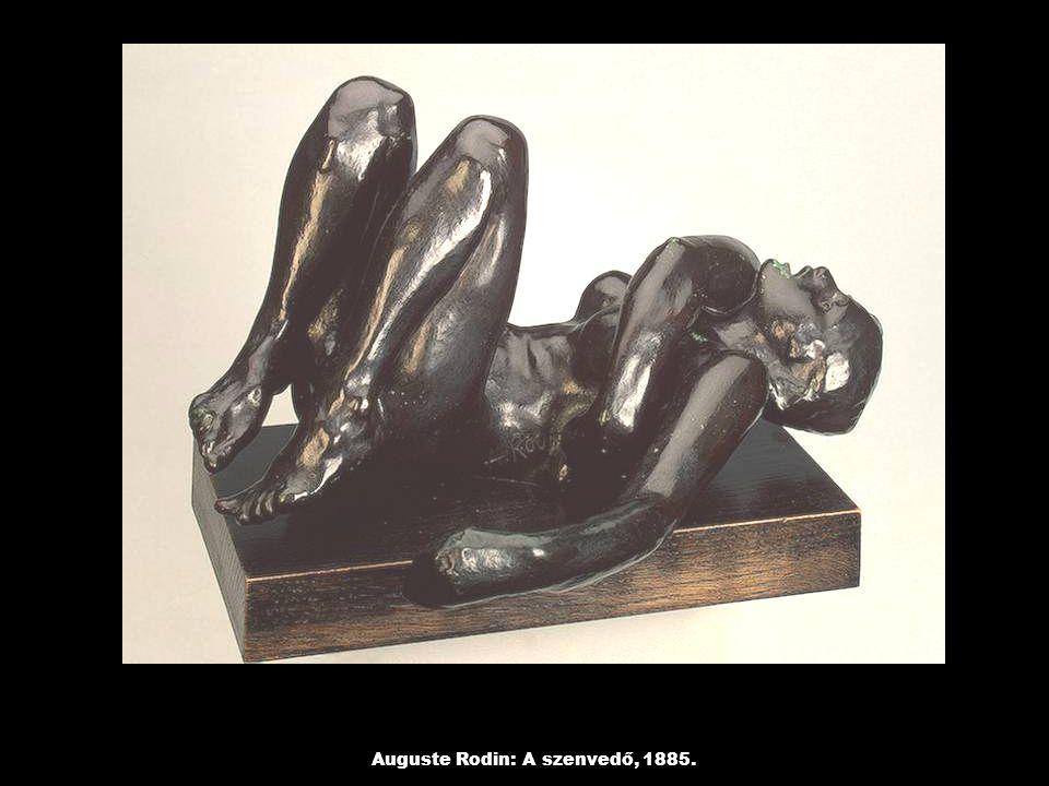 Auguste Rodin: A szenvedő, 1885.