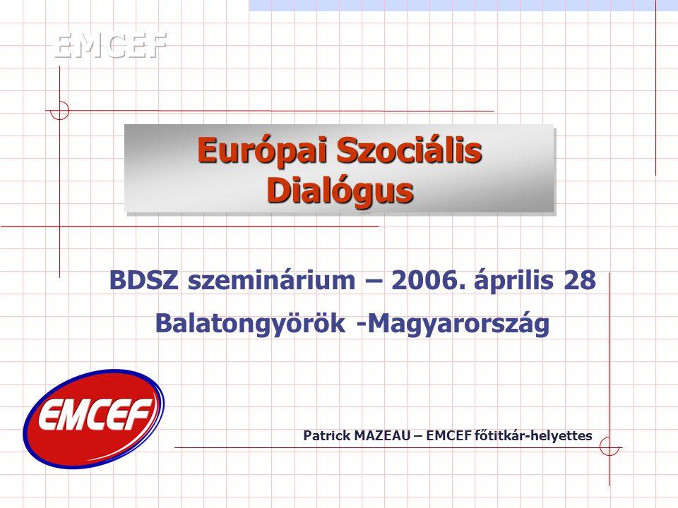 A szociális dialógus fogalma  Az európai szociális dialógus 20 éve (1985-2005)  Jacques Delors elnök kezdeményezése -1985 A szociális partnerek hozzá kell járuljanak a szociális dialógus kifejlesztéséhez az Európai Unióban.
