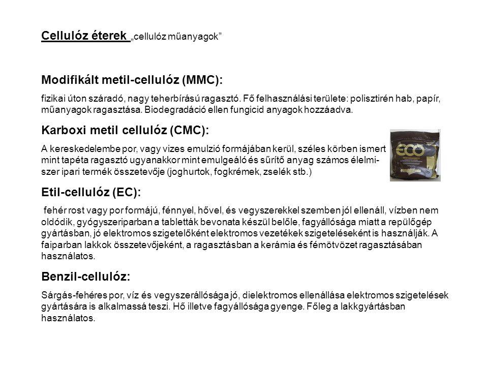 """Cellulóz éterek """"cellulóz műanyagok"""" Modifikált metil-cellulóz (MMC): fizikai úton száradó, nagy teherbírású ragasztó. Fő felhasználási területe: poli"""
