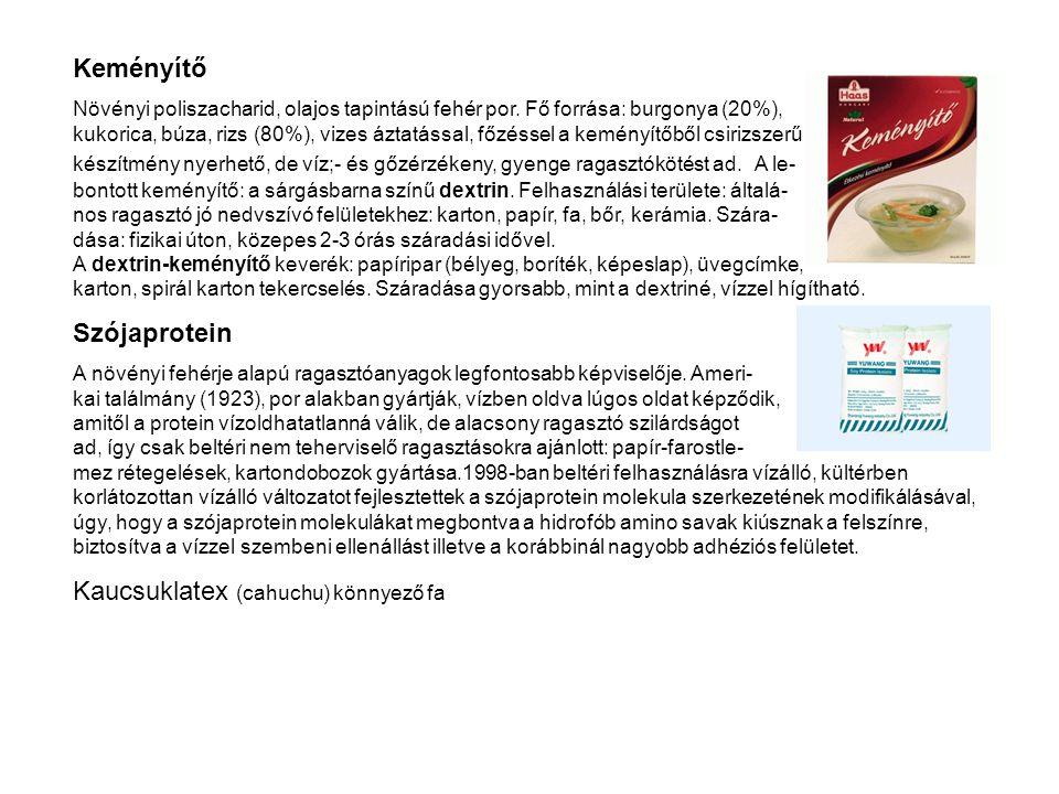 Keményítő Növényi poliszacharid, olajos tapintású fehér por. Fő forrása: burgonya (20%), kukorica, búza, rizs (80%), vizes áztatással, főzéssel a kemé
