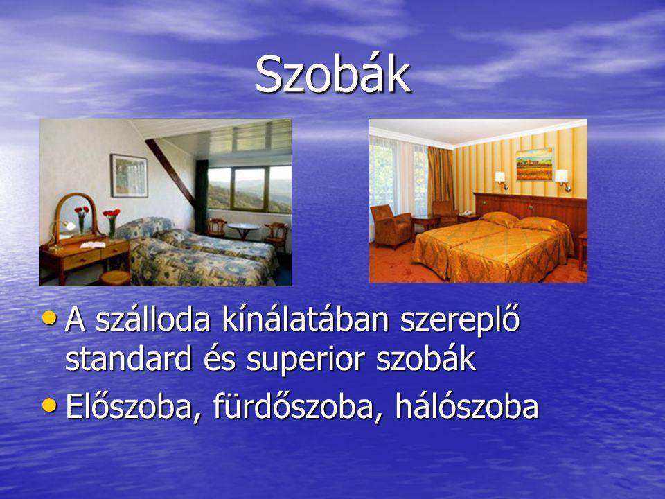 Szobák A szálloda kínálatában szereplő standard és superior szobák A szálloda kínálatában szereplő standard és superior szobák Előszoba, fürdőszoba, hálószoba Előszoba, fürdőszoba, hálószoba
