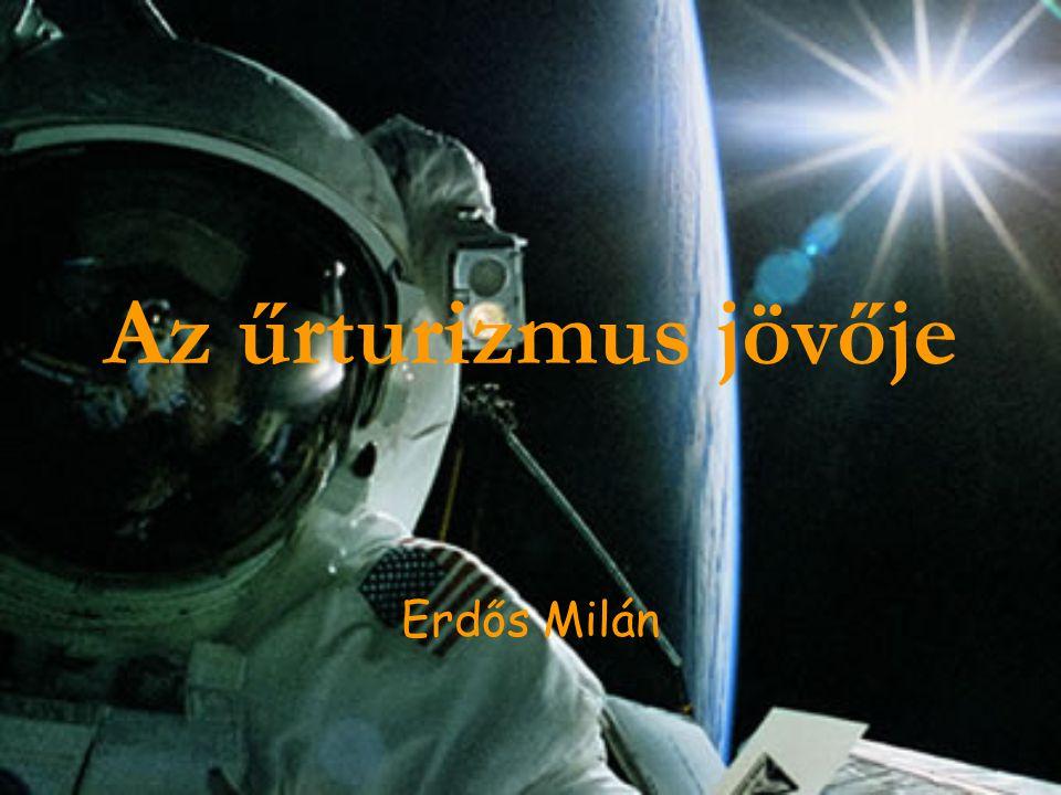 Az űrturizmus jövője Erdős Milán