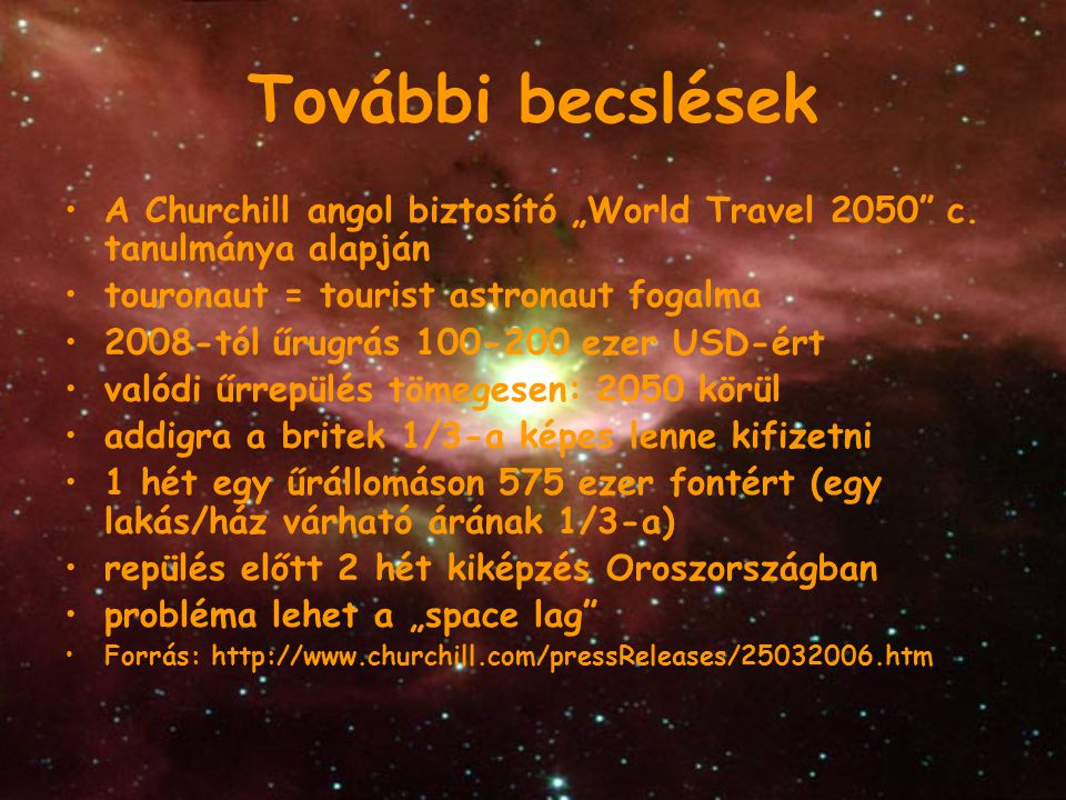 """További becslések A Churchill angol biztosító """"World Travel 2050"""" c. tanulmánya alapján touronaut = tourist astronaut fogalma 2008-tól űrugrás 100-200"""