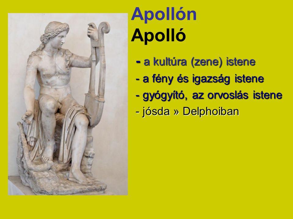 Apollón Apolló - a kultúra (zene) istene - a fény és igazság istene - gyógyító, az orvoslás istene - jósda » Delphoiban