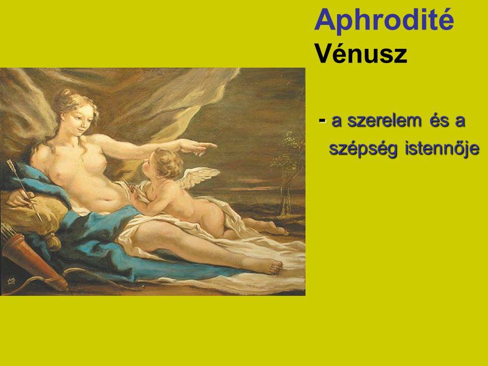 Aphrodité Vénusz - a szerelem és a szépség istennője szépség istennője