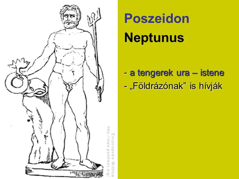 """Poszeidon Neptunus - a tengerek ura – istene - """"Földrázónak"""" is hívják"""