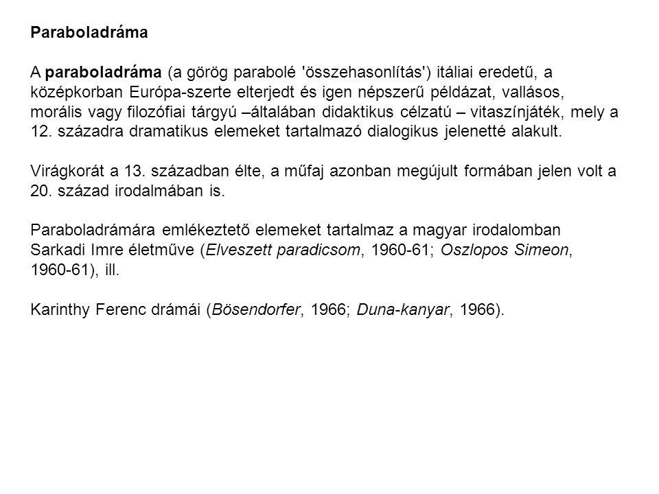 Paraboladráma A paraboladráma (a görög parabolé 'összehasonlítás') itáliai eredetű, a középkorban Európa-szerte elterjedt és igen népszerű példázat, v