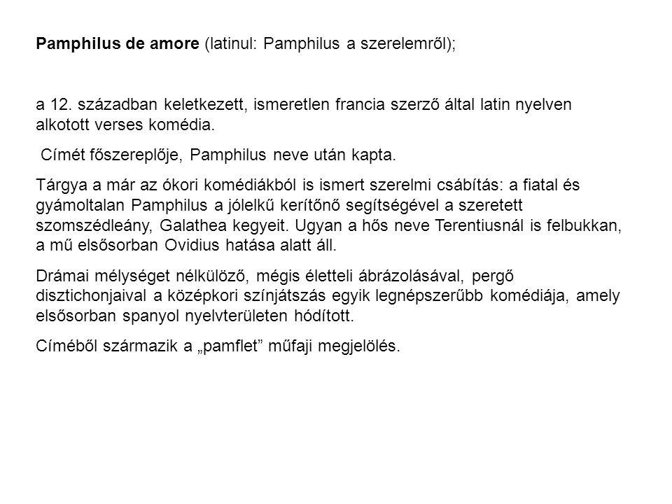 Pamphilus de amore (latinul: Pamphilus a szerelemről); a 12. században keletkezett, ismeretlen francia szerző által latin nyelven alkotott verses komé
