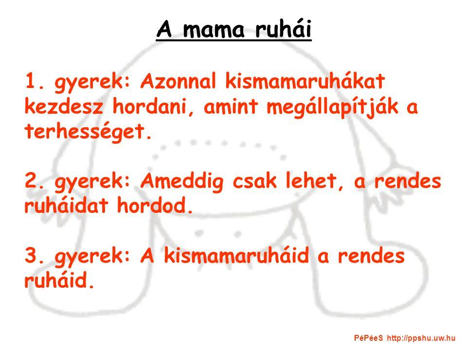 A mama ruhái 1. gyerek: Azonnal kismamaruhákat kezdesz hordani, amint megállapítják a terhességet.