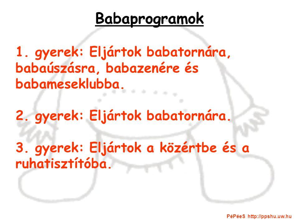 Babaprogramok 1. gyerek: Eljártok babatornára, babaúszásra, babazenére és babameseklubba.