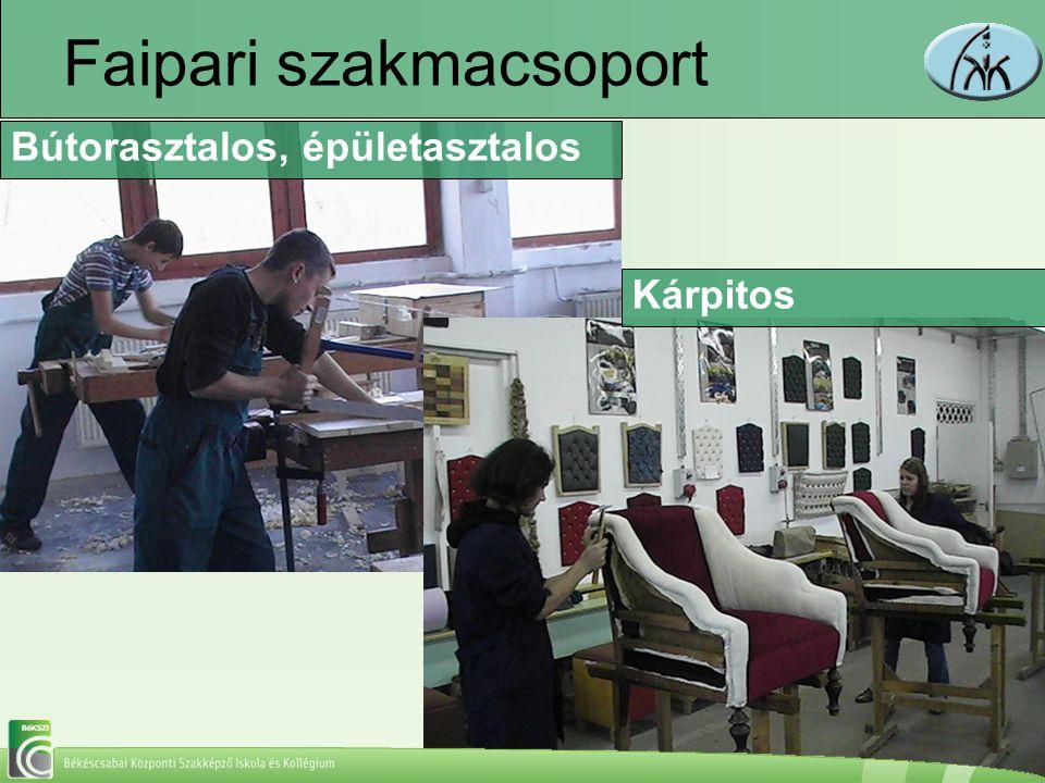 Faipari szakmacsoport Kárpitos Bútorasztalos, épületasztalos