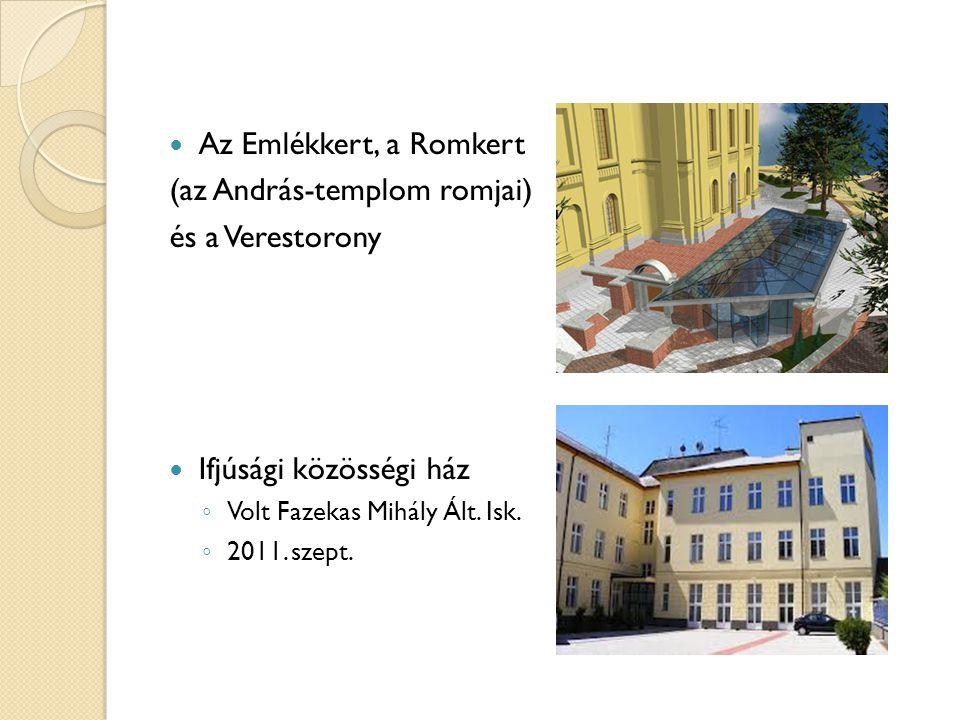 Az Emlékkert, a Romkert (az András-templom romjai) és a Verestorony Ifjúsági közösségi ház ◦ Volt Fazekas Mihály Ált. Isk. ◦ 2011. szept.