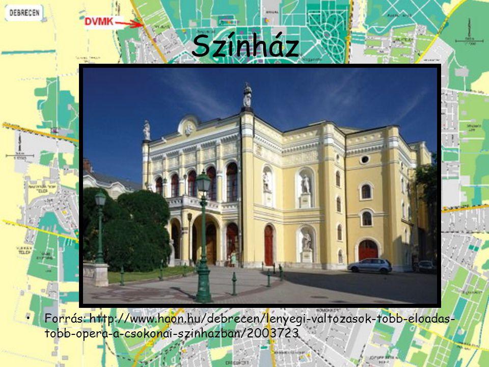 Színház Forrás: http://www.haon.hu/debrecen/lenyegi-valtozasok-tobb-eloadas- tobb-opera-a-csokonai-szinhazban/2003723
