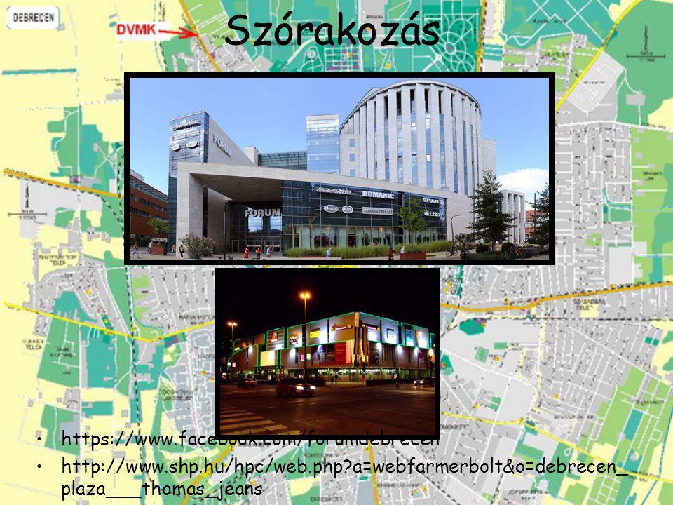 Szórakozás https://www.facebook.com/forumdebrecen http://www.shp.hu/hpc/web.php?a=webfarmerbolt&o=debrecen_ plaza___thomas_jeans